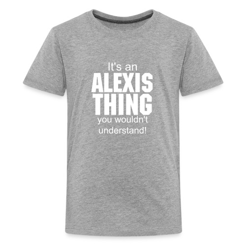It's an Alexis thing - Kids' Premium T-Shirt