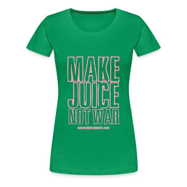 Make Juice Not War (Women's Tee)