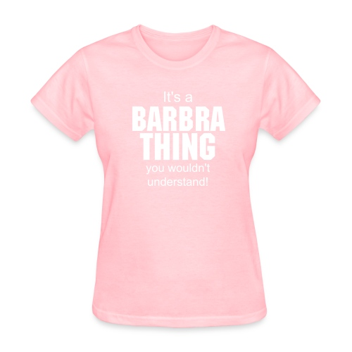 It's a Barbra thing - Women's T-Shirt