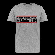 T-Shirts ~ Men's Premium T-Shirt ~ Premium Tee: Professional Russian