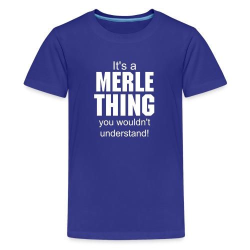 It's a Merle thing - Kids' Premium T-Shirt