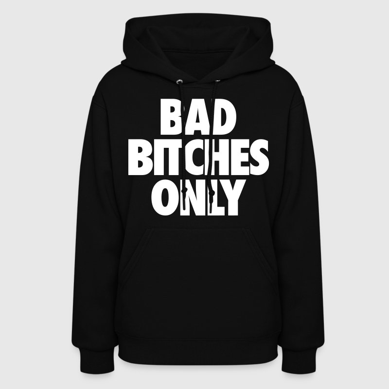 Bad Bitches Only Hoodies - Women's Hoodie