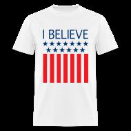 T-Shirts ~ Men's T-Shirt ~ I Believe