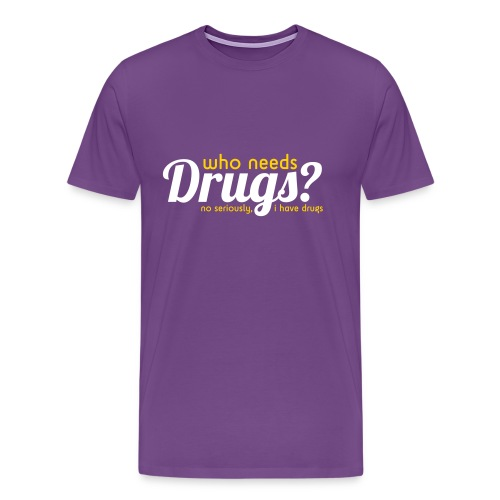 Cool T-shirt Who needs drugs? - Men's Premium T-Shirt