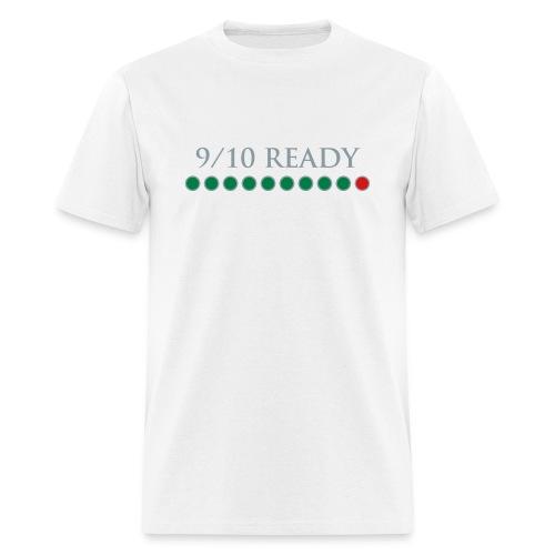 9/10 Ready - Men's T-Shirt