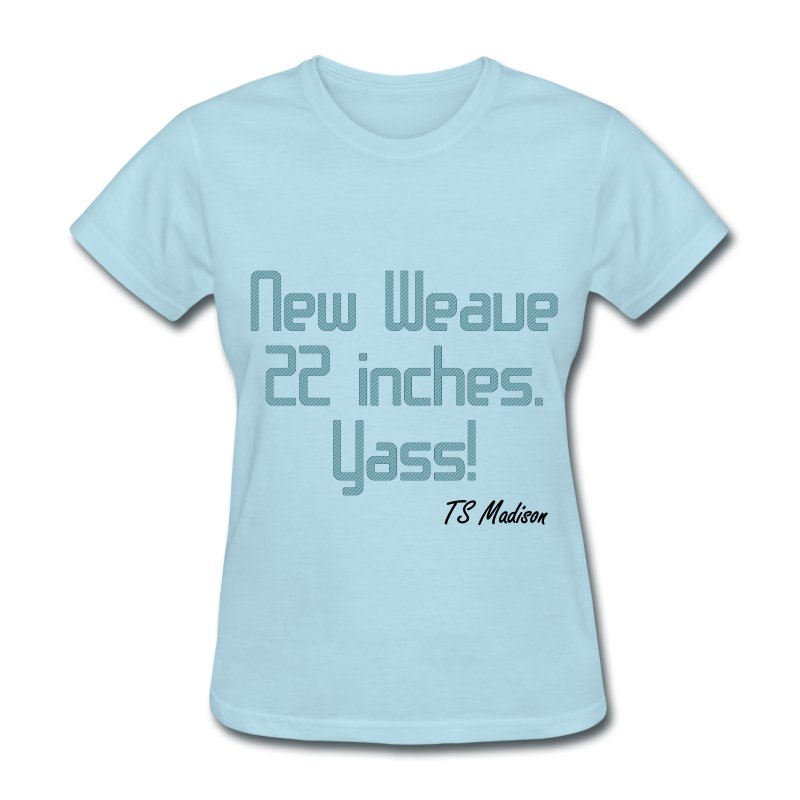New Weave 22 inches yass. - Women's T-Shirt