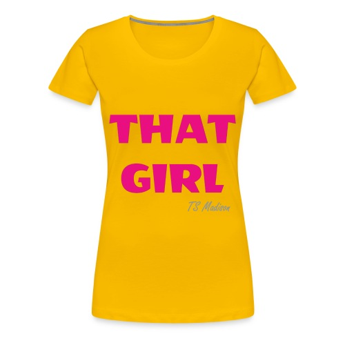THAT GIRL.  BASIC B - Women's Premium T-Shirt