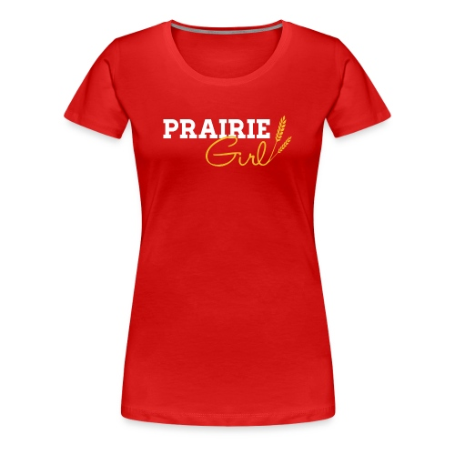 Prairie Girl - Women's Premium T-Shirt