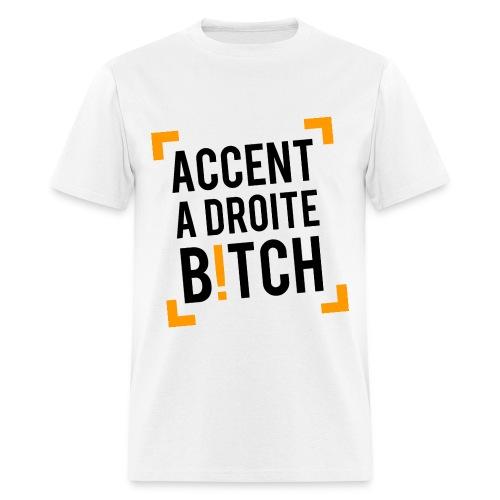 Accent À Droite, Bitch! Orange is the New Black T-Shirt - Men's T-Shirt