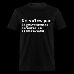 Ne volez pas. Le gouvernement déteste la compétition. Humor - comedy - funny - satirical - meme - joke