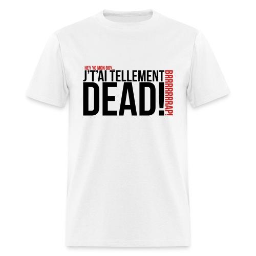Tellement dead! - Homme - T-shirt pour hommes