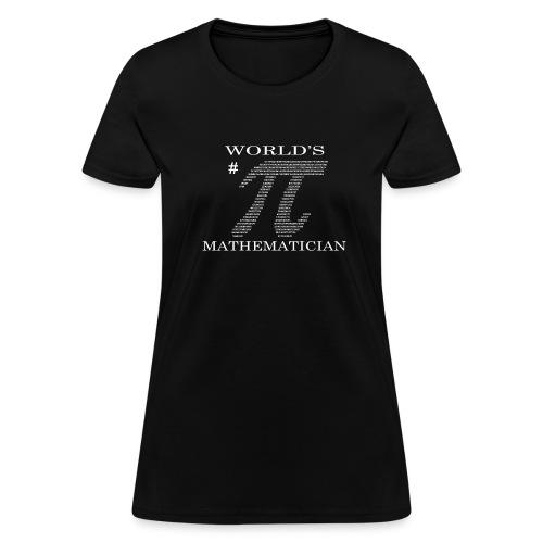 World's # Pi Mathematician (Women's) - Women's T-Shirt