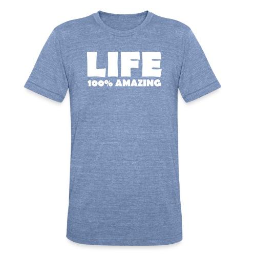 Life 100% Amazing unisex T - Unisex Tri-Blend T-Shirt
