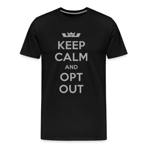 KEEP CALM AND OPT OUT - Lebron - Men's Premium T-Shirt