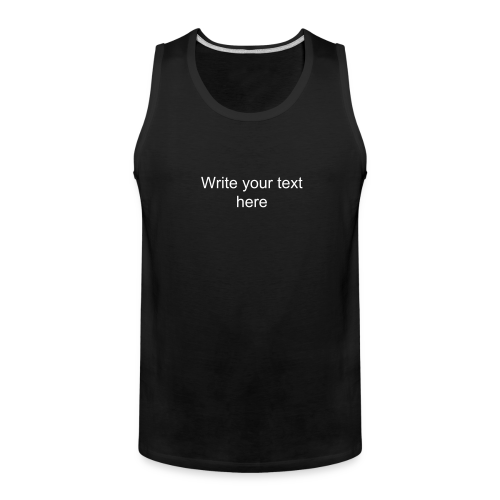 add your text choice choose size and color - Men's Premium Tank