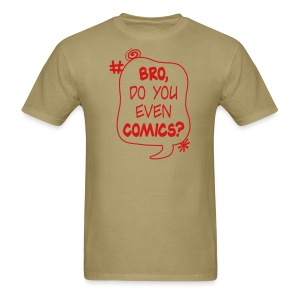Do You Even Comics Red Ink - Men's T-Shirt