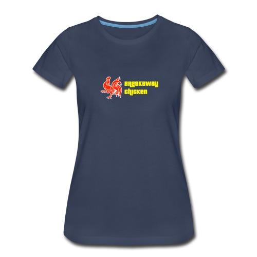 Women's Breakaway Chicken Shirt - Women's Premium T-Shirt
