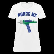T-Shirts ~ Women's T-Shirt ~ Phase Me! Women