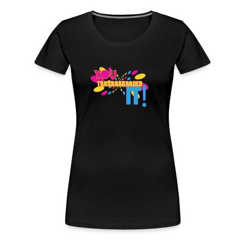 You Tried It - Women's Premium T-Shirt