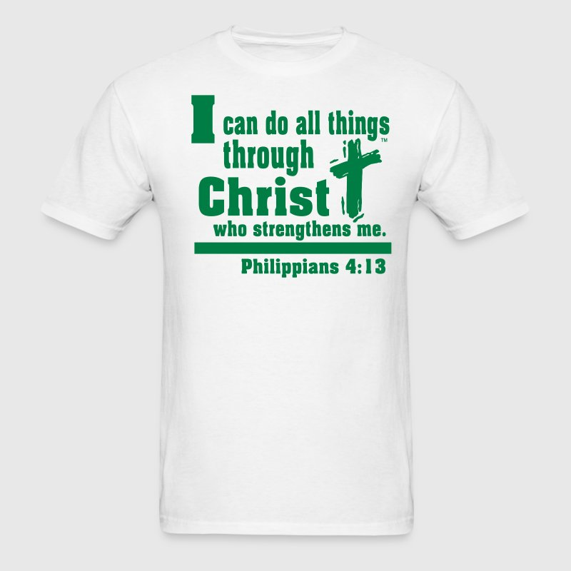I can do all things through CHRIST - Men's T-Shirt