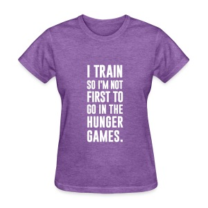I train so I'm not first to go | Womens tee - Women's T-Shirt