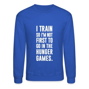 I train so I'm not first to go | Mens Jumper - Crewneck Sweatshirt