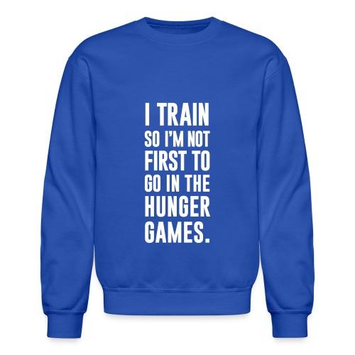 I train so I'm not first to go | Mens Jumper - Crewneck Sweatshirt