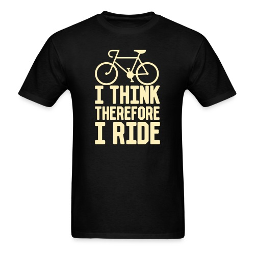 I Think Therefore I Ride - Men's T-Shirt