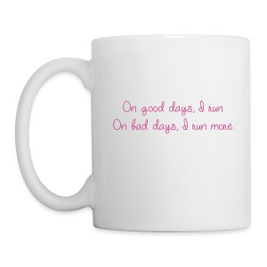 On good days I run  - Coffee/Tea Mug