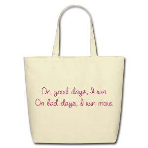 On good days I run  - Eco-Friendly Cotton Tote