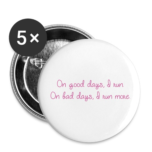 On good days I run  - Buttons large 2.2'' (5-pack)