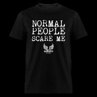 T-Shirts ~ Men's T-Shirt ~ Normal People Scare Me Men's T