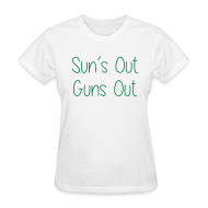 Women's T-Shirts ~ Women's T-Shirt ~ Sun's Out Gun's Out