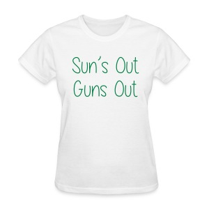 Sun's Out Gun's Out - Women's T-Shirt