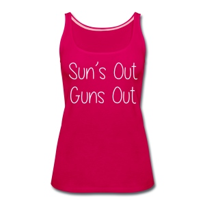 Sun's Out Gun's Out - Women's Premium Tank Top