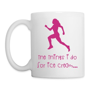 The things I do for ice cream - Coffee/Tea Mug