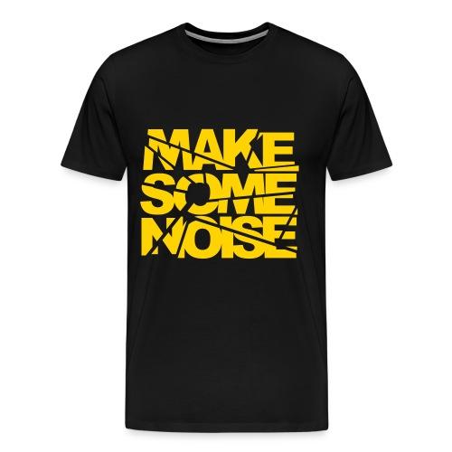 Make Some Noise - Men's Premium T-Shirt
