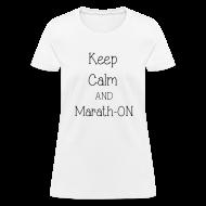 T-Shirts ~ Women's T-Shirt ~ Keep Calm and Marath-ON