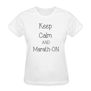 Keep Calm and Marath-ON - Women's T-Shirt