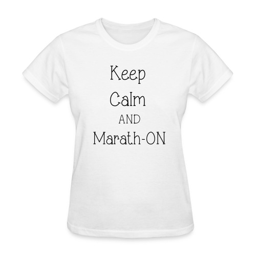 Keep Calm and Marath-ON - Women's T-Shirt