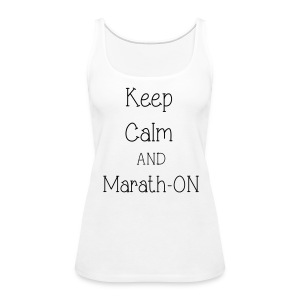 Keep Calm and Marath-ON - Women's Premium Tank Top