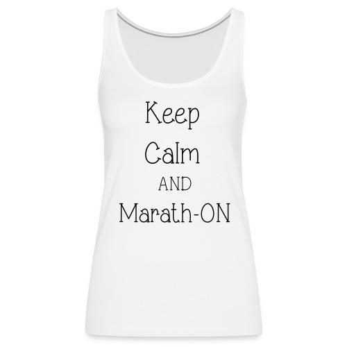 Keep Calm and Marath-ON - Women's Premium Tank Top