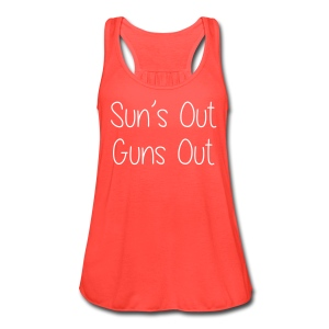 Sun's Out Gun's Out - Women's Flowy Tank Top by Bella