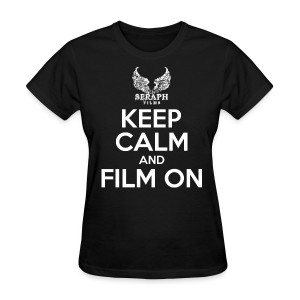 Keep Calm and Film On Woman's T-Shirt - Women's T-Shirt