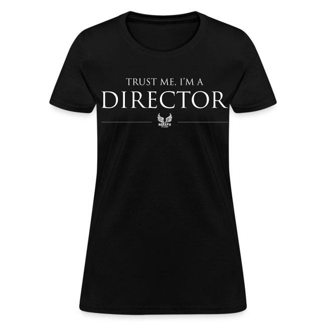 Trust Me I'm a Director Women's T-shirt