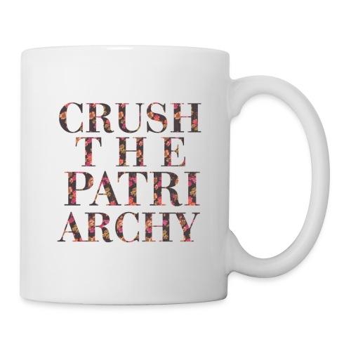CRUSH THE PATRIARCHY - Coffee/Tea Mug