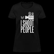 T-Shirts ~ Women's T-Shirt ~ I Shoot People Women's T-Shirt