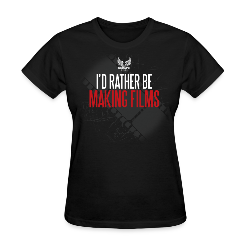 I'd Rather Be Making Films Woman's T-Shirt - Women's T-Shirt