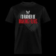 T-Shirts ~ Men's T-Shirt ~ I'd Rather Be Making Films Men's T-Shirt