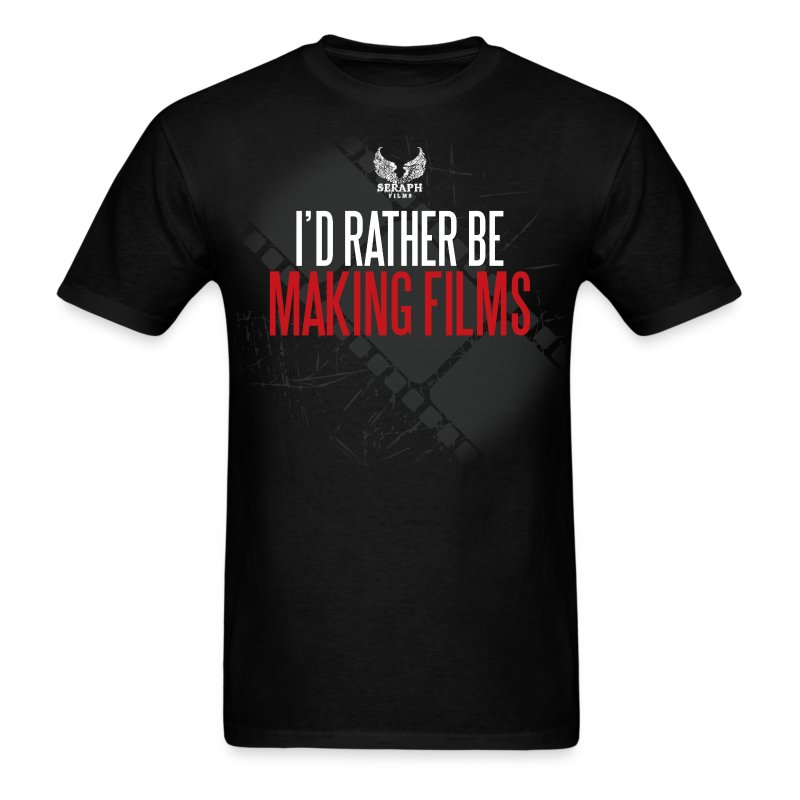 I'd Rather Be Making Films Men's T-Shirt - Men's T-Shirt
